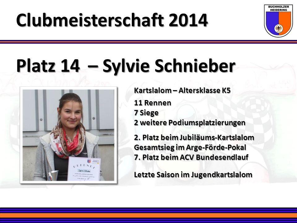 Platz 14 – Sylvie Schnieber Clubmeisterschaft 2014 Kartslalom – Altersklasse K5 11 Rennen 7 Siege 2 weitere Podiumsplatzierungen 2. Platz beim Jubiläu