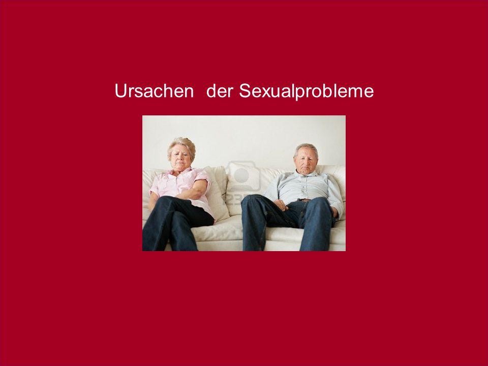 Sexualmedizin: erektile Dysfunktion im Fokus, 22. – 23. Oktober 2010 Ursachen der Sexualprobleme