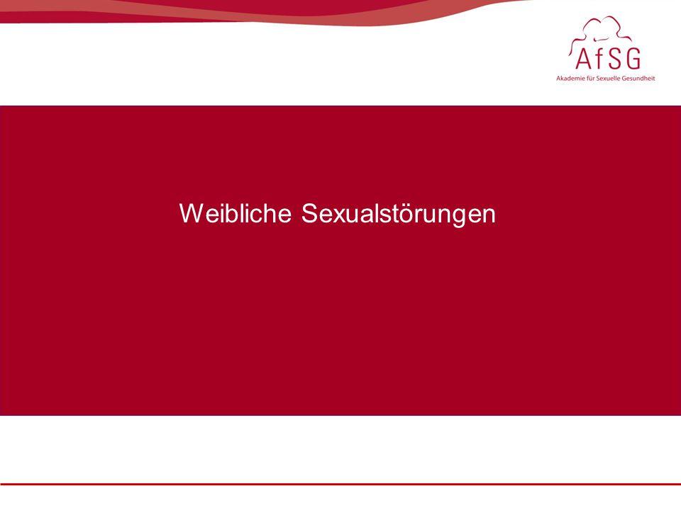 Sexualmedizin: erektile Dysfunktion im Fokus, 22. – 23. Oktober 2010 Weibliche Sexualstörungen