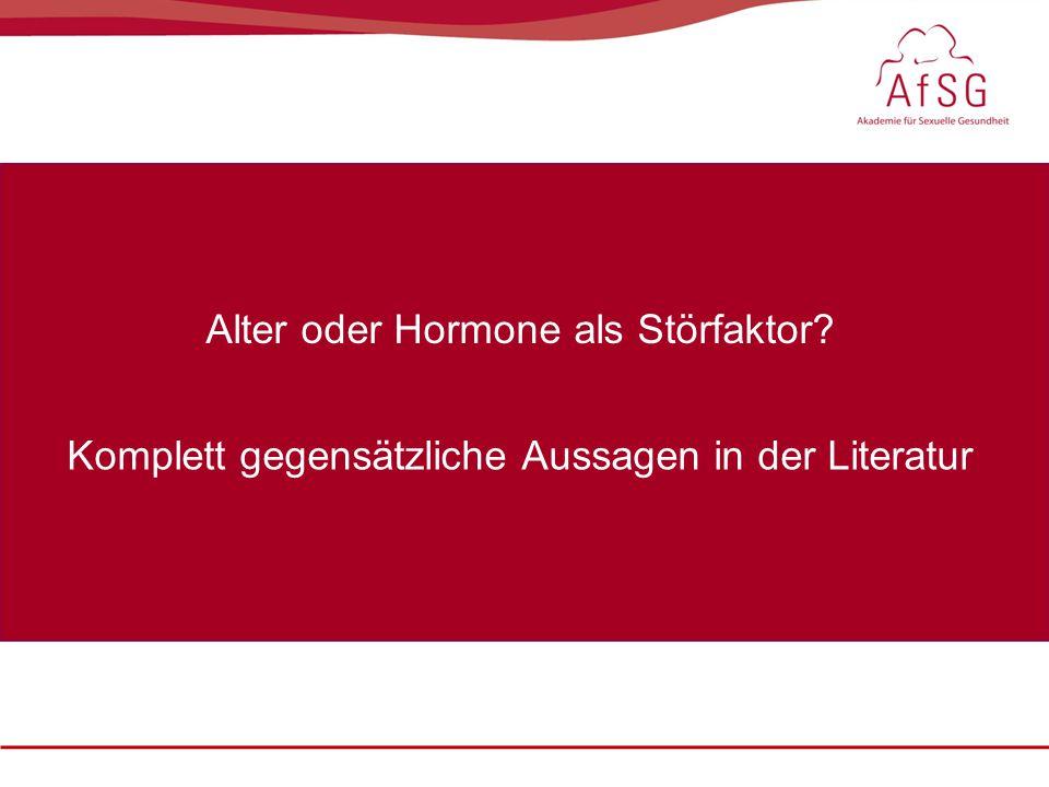 Sexualmedizin: erektile Dysfunktion im Fokus, 22. – 23. Oktober 2010 Alter oder Hormone als Störfaktor? Komplett gegensätzliche Aussagen in der Litera