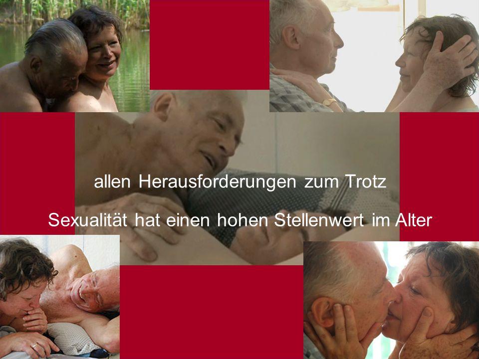Sexualmedizin: erektile Dysfunktion im Fokus, 22. – 23. Oktober 2010 allen Herausforderungen zum Trotz Sexualität hat einen hohen Stellenwert im Alter