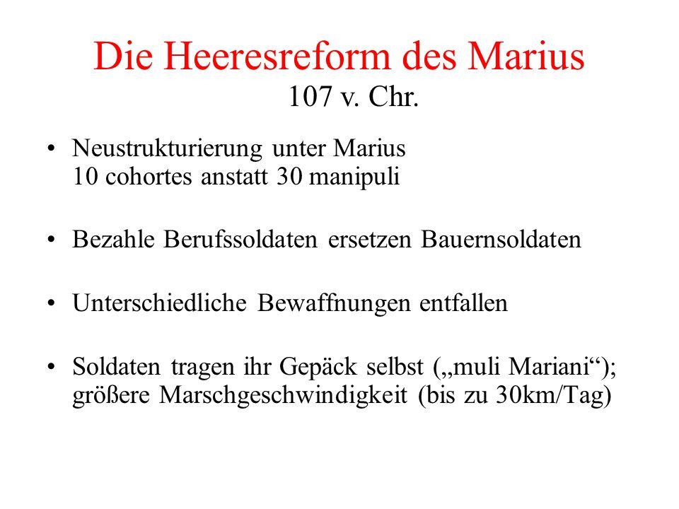 Legio - Sollstand = 10 cohortes zu je 600 Mann (zumeist weniger!) 1 cohors sind 3 munipuli zu je 2 centuriae 2 centuriae 3 manipuli (legere – auswähle