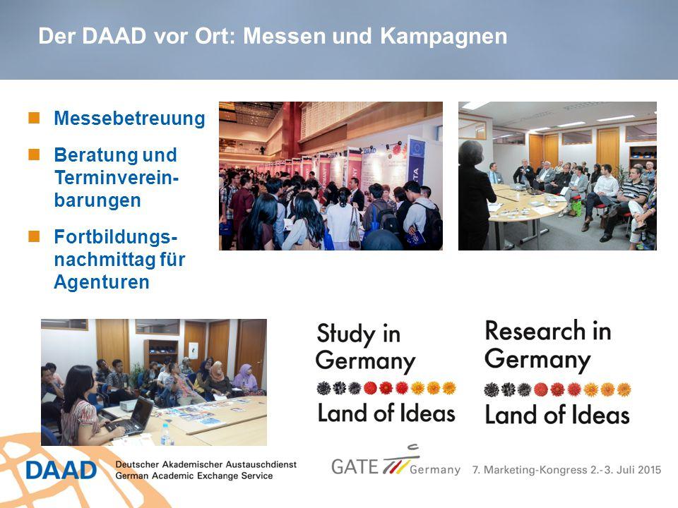 Der DAAD vor Ort: Messen und Kampagnen Messebetreuung Beratung und Terminverein- barungen Fortbildungs- nachmittag für Agenturen