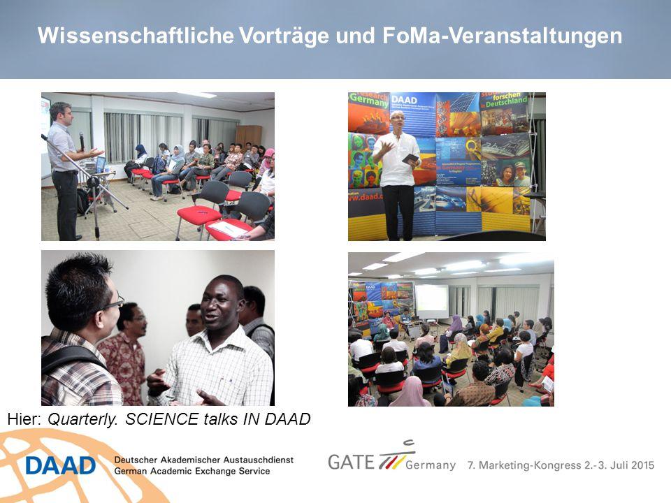 Wissenschaftliche Vorträge und FoMa-Veranstaltungen Hier: Quarterly. SCIENCE talks IN DAAD