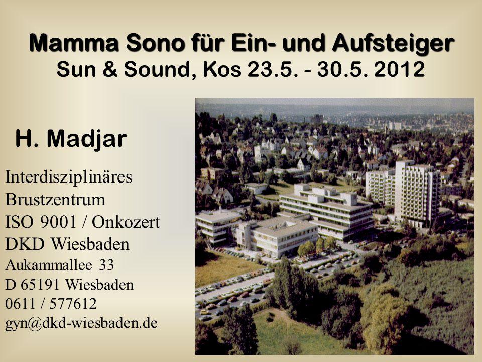 H. Madjar Mamma Sono für Ein- und Aufsteiger Sun & Sound, Kos 23.5. - 30.5. 2012 Interdisziplinäres Brustzentrum ISO 9001 / Onkozert DKD Wiesbaden Auk