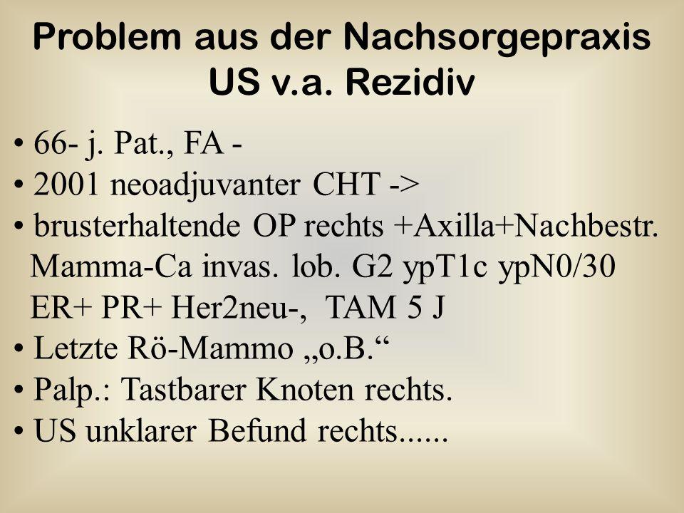 66- j.Pat., FA - 2001 neoadjuvanter CHT -> brusterhaltende OP rechts +Axilla+Nachbestr.