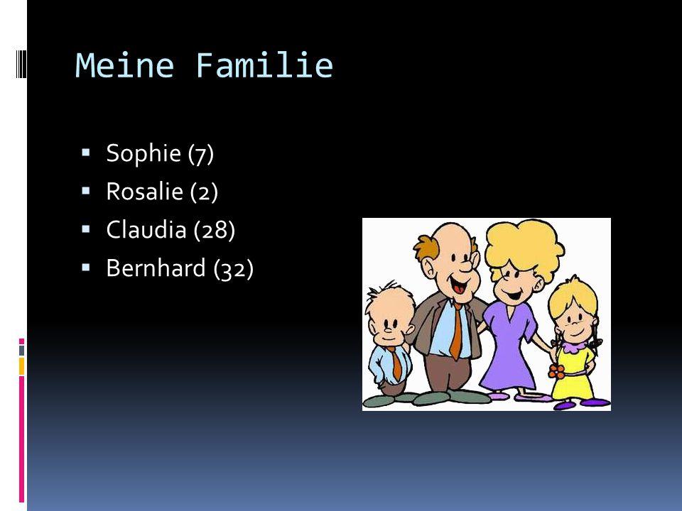 Meine Familie SSophie (7) RRosalie (2) CClaudia (28) BBernhard (32)