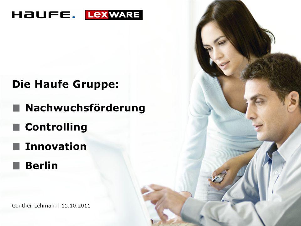 Die Haufe Gruppe: Günther Lehmann| 15.10.2011 Nachwuchsförderung Controlling Innovation Berlin