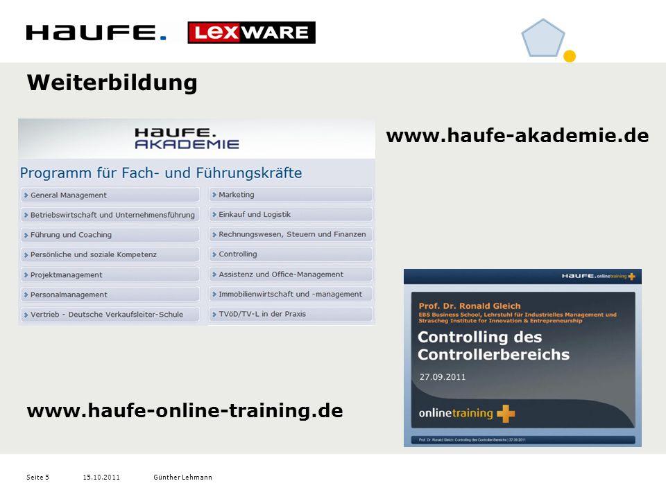 15.10.2011Günther LehmannSeite 5 Weiterbildung www.haufe-akademie.de www.haufe-online-training.de