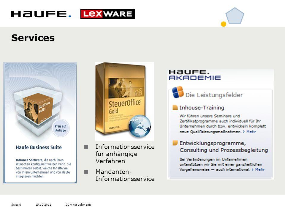 15.10.2011Günther LehmannSeite 6 Services Informationsservice für anhängige Verfahren Mandanten- Informationsservice