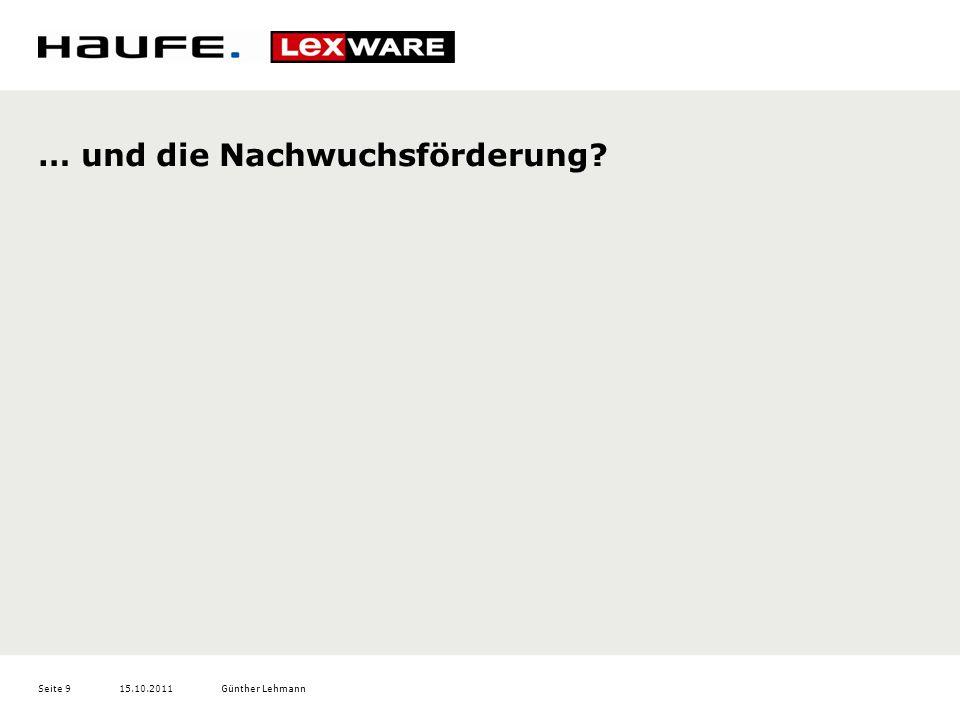 15.10.2011Günther LehmannSeite 9 … und die Nachwuchsförderung