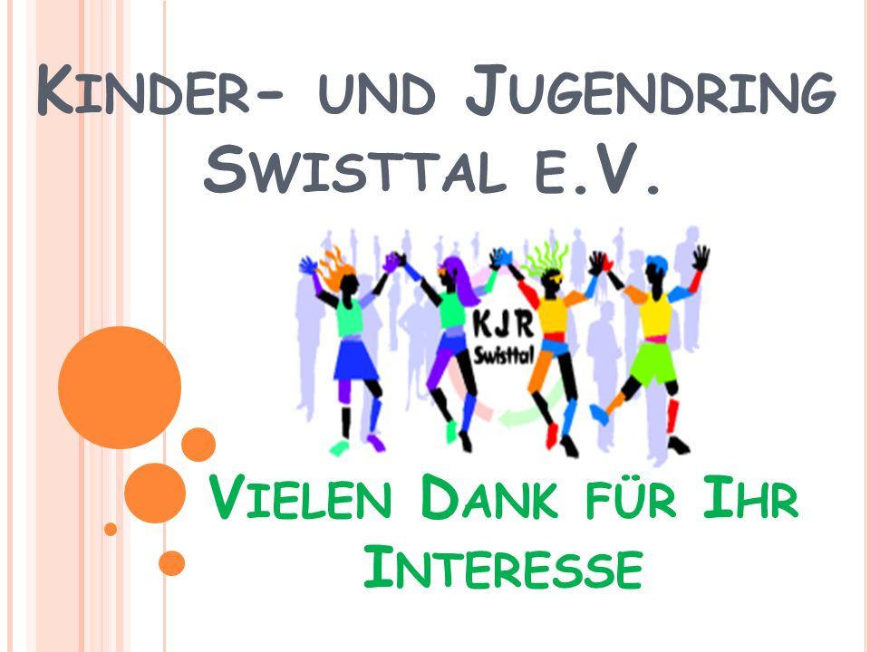 K INDER - UND J UGENDRING S WISTTAL E.V. V IELEN D ANK FÜR I HR I NTERESSE