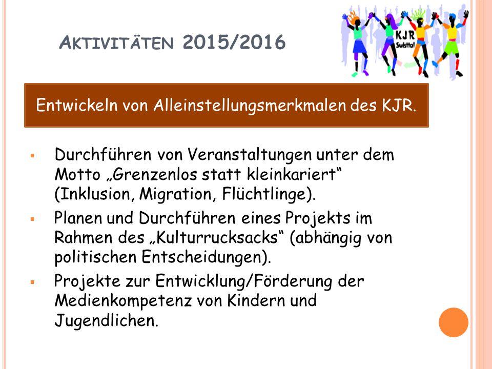 """A KTIVITÄTEN 2015/2016  Durchführen von Veranstaltungen unter dem Motto """"Grenzenlos statt kleinkariert"""" (Inklusion, Migration, Flüchtlinge).  Planen"""