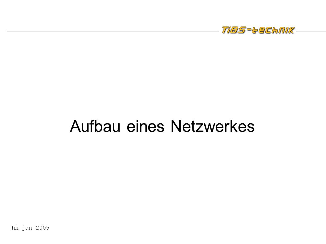 Aufbau eines Netzwerkes hh jan 2005