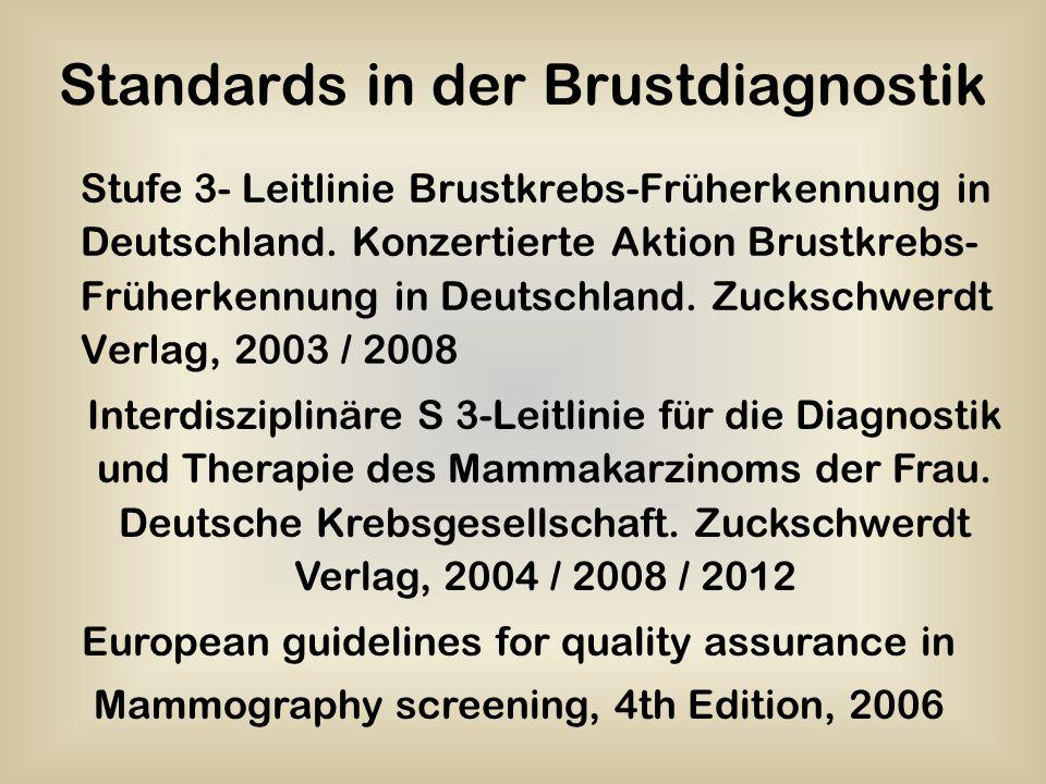 Standards in der Brustdiagnostik Stufe 3- Leitlinie Brustkrebs-Früherkennung in Deutschland. Konzertierte Aktion Brustkrebs- Früherkennung in Deutschl