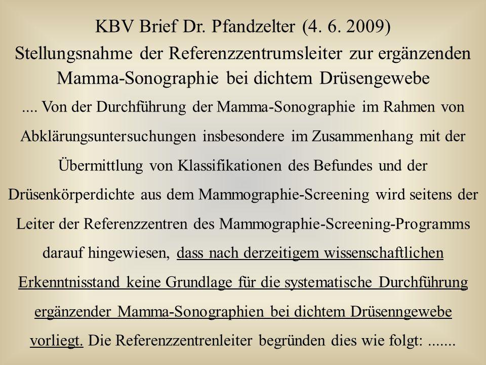KBV Brief Dr. Pfandzelter (4. 6. 2009) Stellungsnahme der Referenzzentrumsleiter zur ergänzenden Mamma-Sonographie bei dichtem Drüsengewebe.... Von de