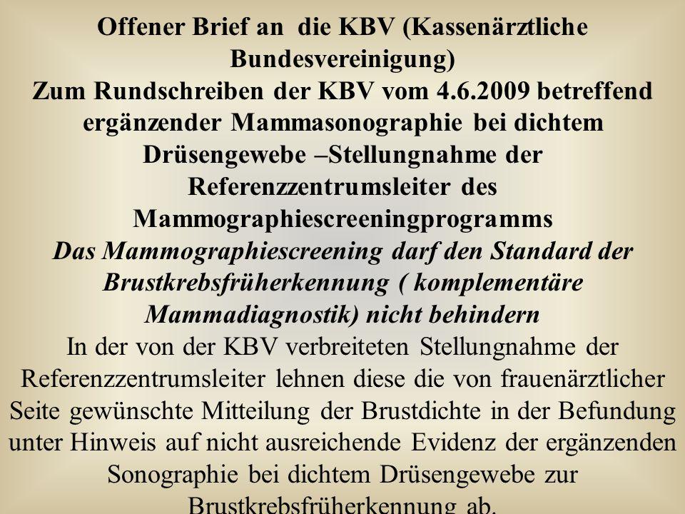 Offener Brief an die KBV (Kassenärztliche Bundesvereinigung) Zum Rundschreiben der KBV vom 4.6.2009 betreffend ergänzender Mammasonographie bei dichte