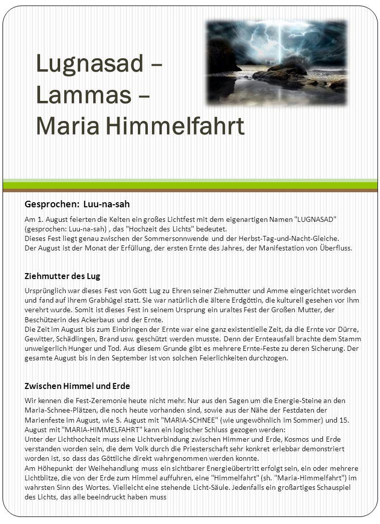 Lugnasad – Lammas – Maria Himmelfahrt Gesprochen: Luu-na-sah Am 1.