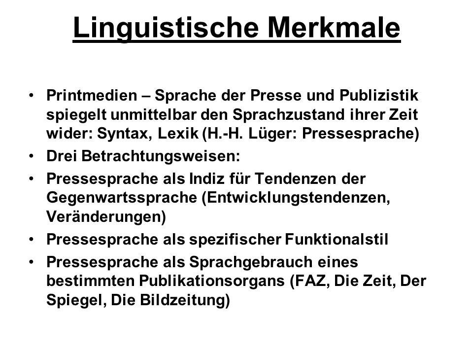 Linguistische Merkmale Printmedien – Sprache der Presse und Publizistik spiegelt unmittelbar den Sprachzustand ihrer Zeit wider: Syntax, Lexik (H.-H.
