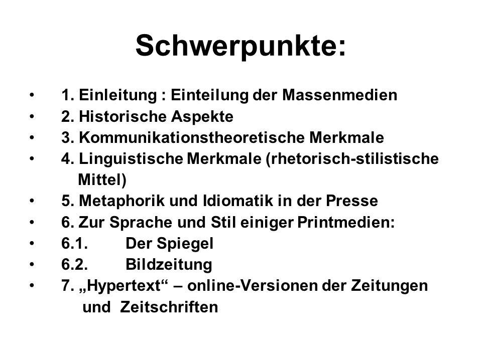 1.Einleitung : Einteilung der Massenmedien 2. Historische Aspekte 3.