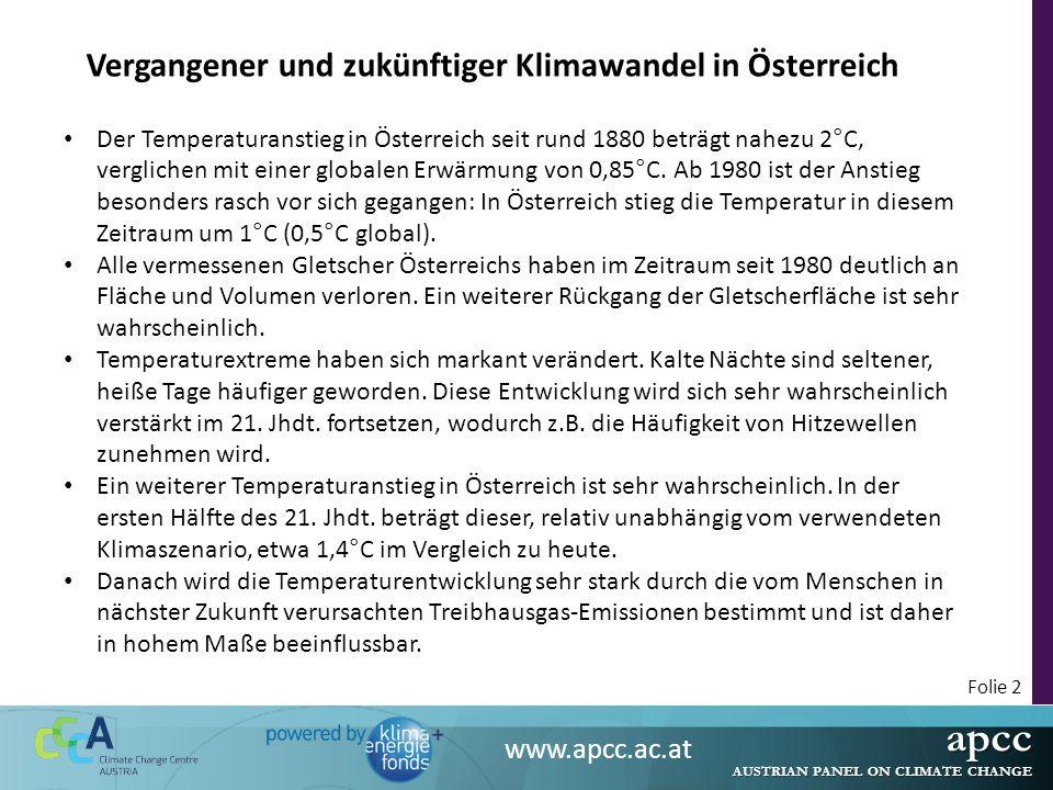 apcc AUSTRIAN PANEL ON CLIMATE CHANGE www.apcc.ac.at Folie 3 Vergangene und zukünftige Temperaturänderung in Österreich (siehe Foliensatz Band 1, Kapitel 5)