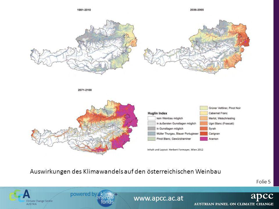 apcc AUSTRIAN PANEL ON CLIMATE CHANGE www.apcc.ac.at Folie 5 Auswirkungen des Klimawandels auf den österreichischen Weinbau