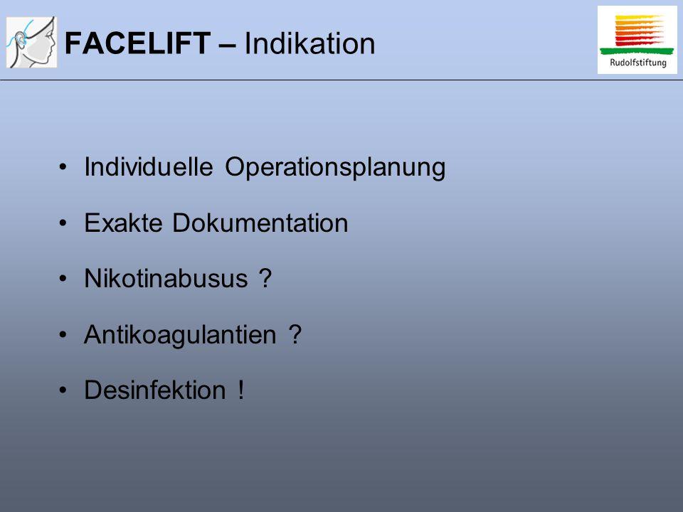 Individuelle Operationsplanung Exakte Dokumentation Nikotinabusus ? Antikoagulantien ? Desinfektion !