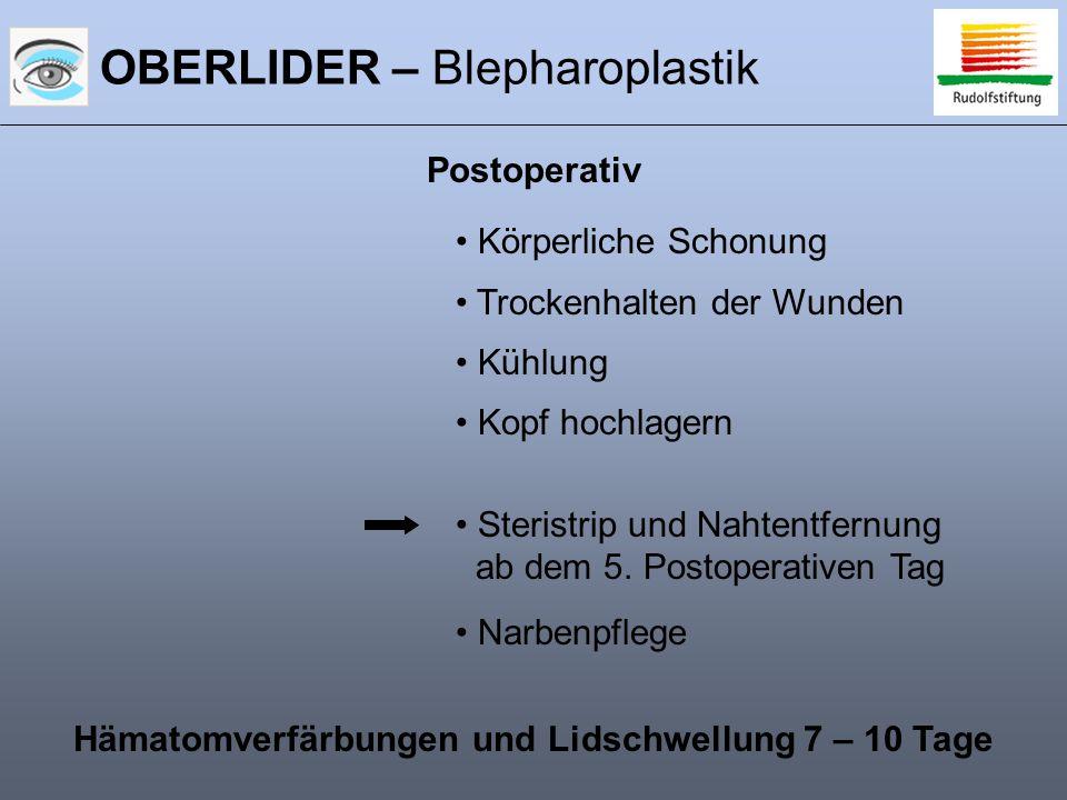 OBERLIDER – Blepharoplastik Postoperativ Körperliche Schonung Trockenhalten der Wunden Kühlung Kopf hochlagern Steristrip und Nahtentfernung ab dem 5.
