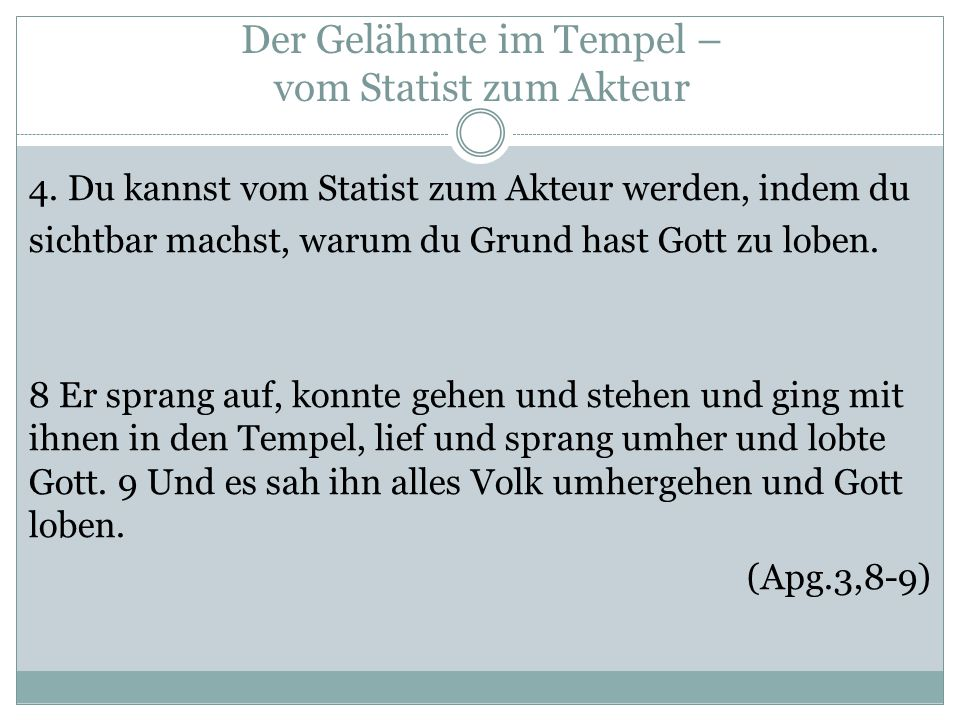 Der Gelähmte im Tempel – vom Statist zum Akteur 4.
