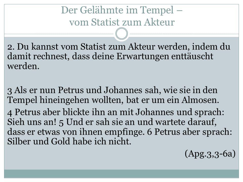 Der Gelähmte im Tempel – vom Statist zum Akteur 2.