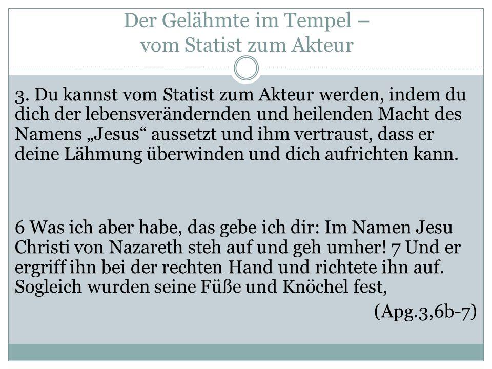 Der Gelähmte im Tempel – vom Statist zum Akteur 3.