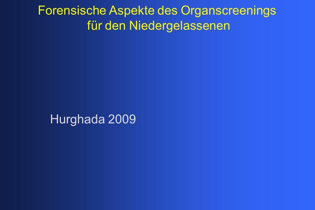 Forensische Aspekte des Organscreenings für den Niedergelassenen Hurghada 2009