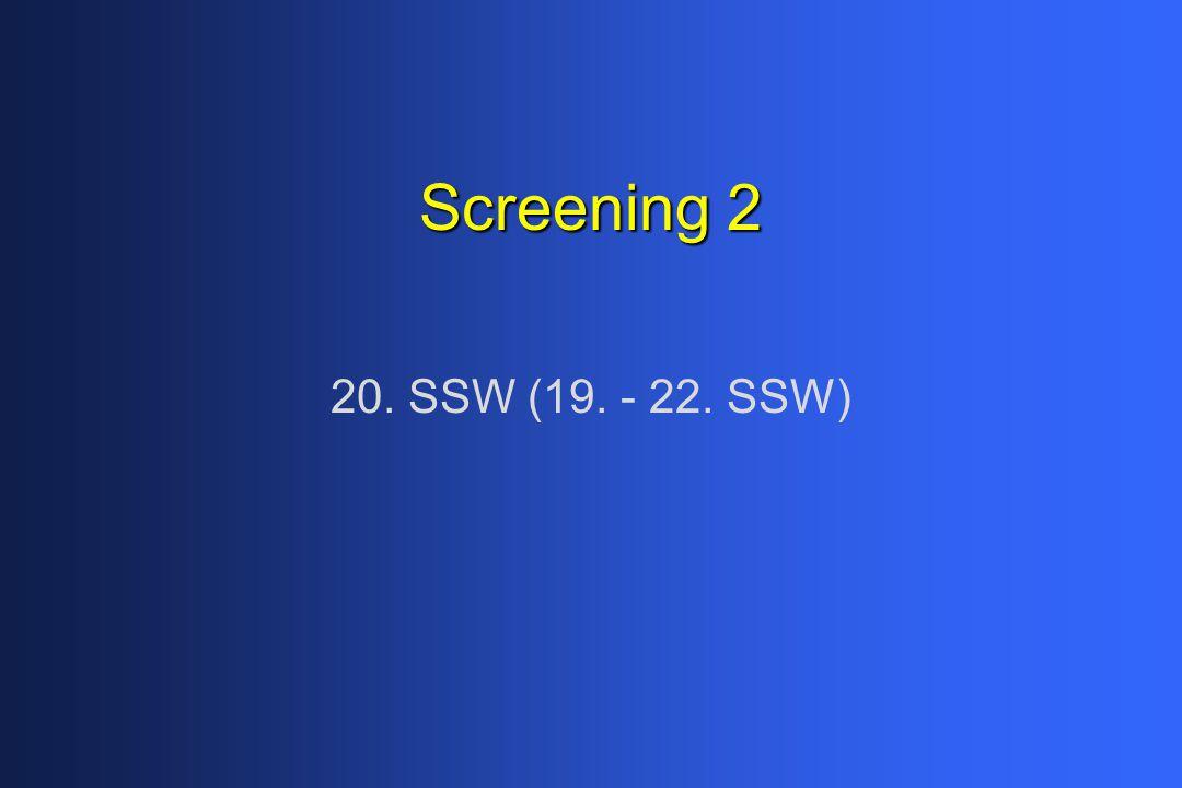 Screening 2 20. SSW (19. - 22. SSW)