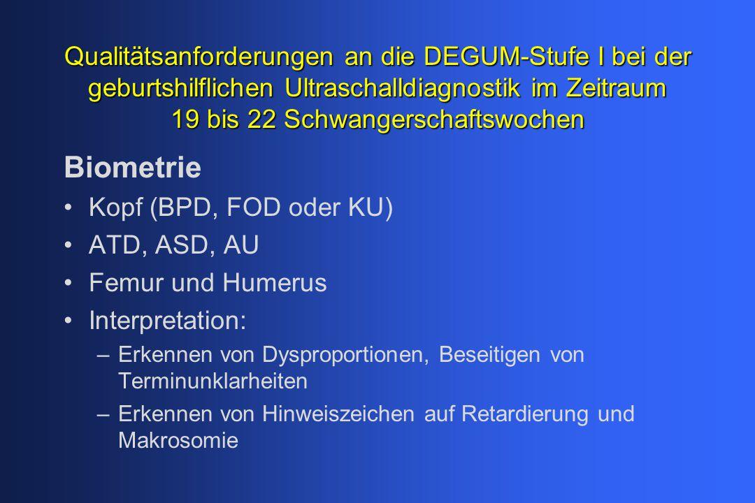 Qualitätsanforderungen an die DEGUM-Stufe I bei der geburtshilflichen Ultraschalldiagnostik im Zeitraum 19 bis 22 Schwangerschaftswochen Erkennen auffälliger Strukturveränderungen (HWZ) Hals: Konturauffälligkeit (z.B.