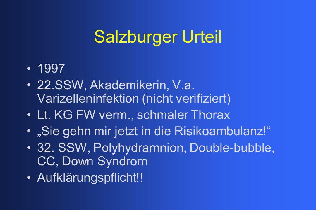 """Salzburger Urteil 1997 22.SSW, Akademikerin, V.a. Varizelleninfektion (nicht verifiziert) Lt. KG FW verm., schmaler Thorax """"Sie gehn mir jetzt in die"""