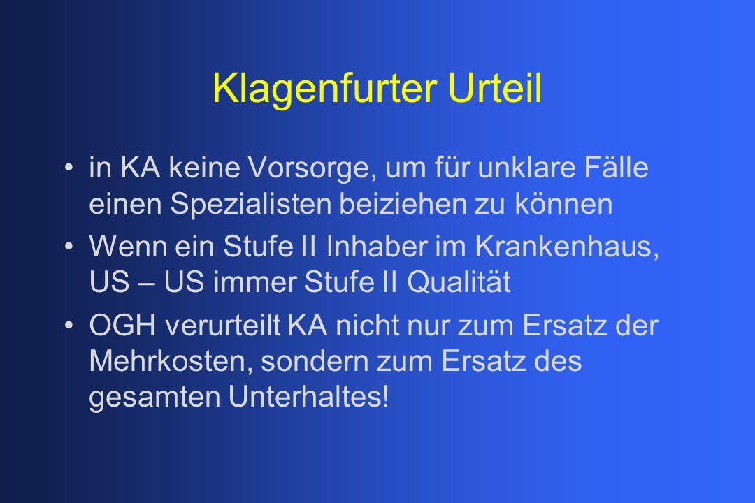 Klagenfurter Urteil in KA keine Vorsorge, um für unklare Fälle einen Spezialisten beiziehen zu können Wenn ein Stufe II Inhaber im Krankenhaus, US – U