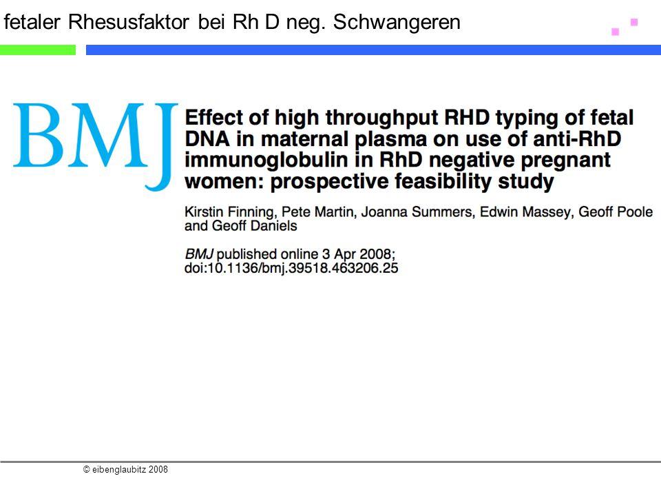 © eibenglaubitz 2008 fetaler Rhesusfaktor bei Rh D neg. Schwangeren