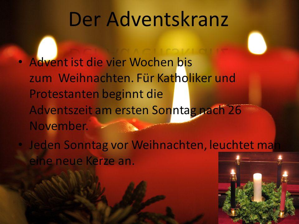 Advent ist die vier Wochen bis zum Weihnachten.