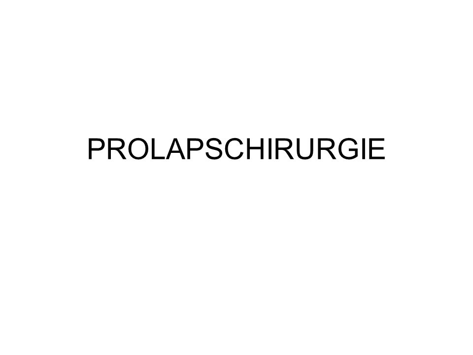 PROLAPSCHIRURGIE