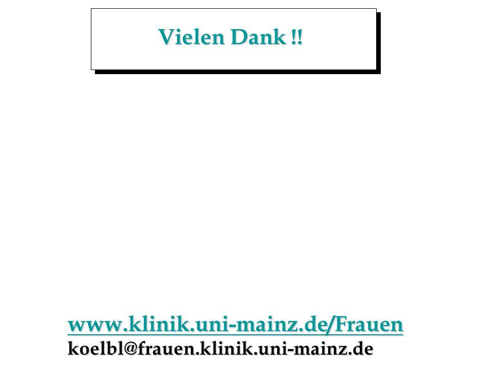 Vielen Dank !! www.klinik.uni-mainz.de/Frauen koelbl@frauen.klinik.uni-mainz.de