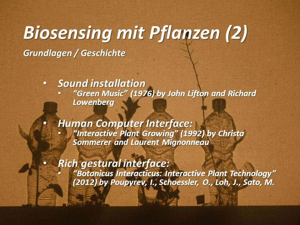 """Biosensing mit Pflanzen (2) Grundlagen / Geschichte Sound installation Sound installation """"Green Music"""" (1976) by John Lifton and Richard Lowenberg """"G"""