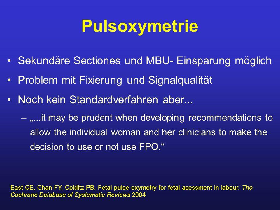 """Pulsoxymetrie Sekundäre Sectiones und MBU- Einsparung möglich Problem mit Fixierung und Signalqualität Noch kein Standardverfahren aber... –""""...it may"""