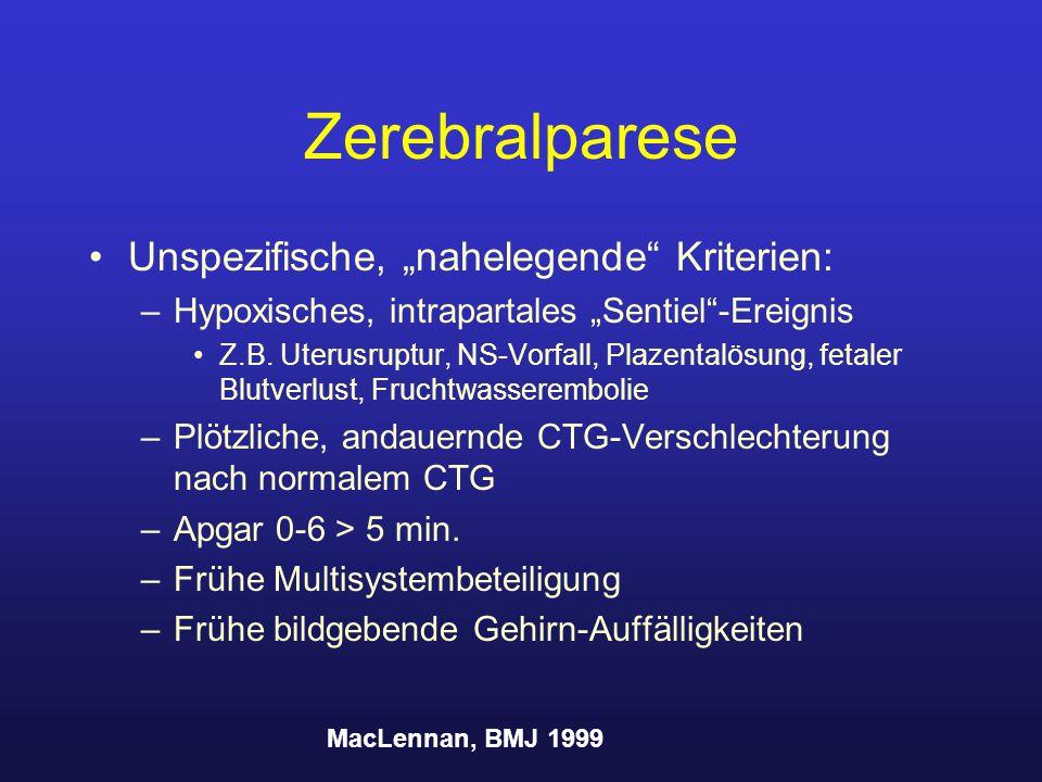 """Unspezifische, """"nahelegende"""" Kriterien: –Hypoxisches, intrapartales """"Sentiel""""-Ereignis Z.B. Uterusruptur, NS-Vorfall, Plazentalösung, fetaler Blutverl"""