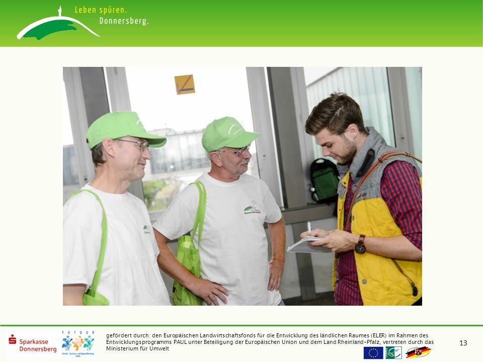 gefördert durch: den Europäischen Landwirtschaftsfonds für die Entwicklung des ländlichen Raumes (ELER) im Rahmen des Entwicklungsprogramms PAUL unter Beteiligung der Europäischen Union und dem Land Rheinland-Pfalz, vertreten durch das Ministerium für Umwelt 13