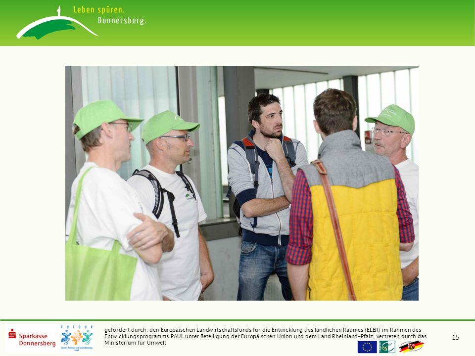 gefördert durch: den Europäischen Landwirtschaftsfonds für die Entwicklung des ländlichen Raumes (ELER) im Rahmen des Entwicklungsprogramms PAUL unter Beteiligung der Europäischen Union und dem Land Rheinland-Pfalz, vertreten durch das Ministerium für Umwelt 15