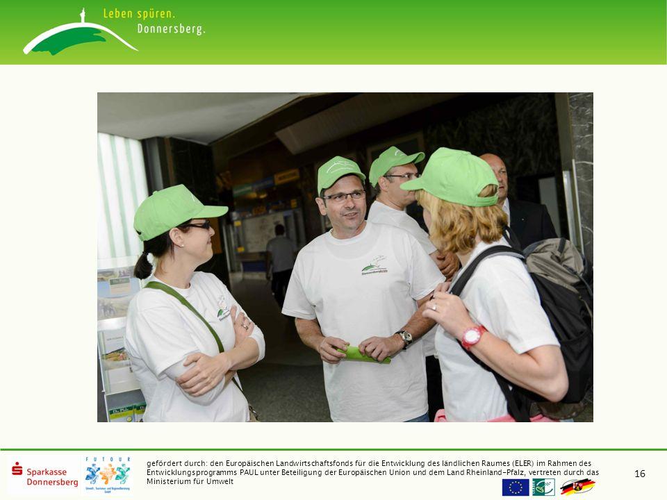 gefördert durch: den Europäischen Landwirtschaftsfonds für die Entwicklung des ländlichen Raumes (ELER) im Rahmen des Entwicklungsprogramms PAUL unter Beteiligung der Europäischen Union und dem Land Rheinland-Pfalz, vertreten durch das Ministerium für Umwelt 16