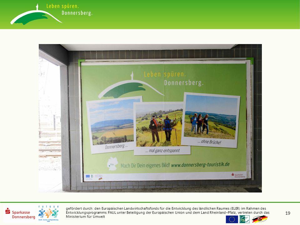 gefördert durch: den Europäischen Landwirtschaftsfonds für die Entwicklung des ländlichen Raumes (ELER) im Rahmen des Entwicklungsprogramms PAUL unter Beteiligung der Europäischen Union und dem Land Rheinland-Pfalz, vertreten durch das Ministerium für Umwelt 19