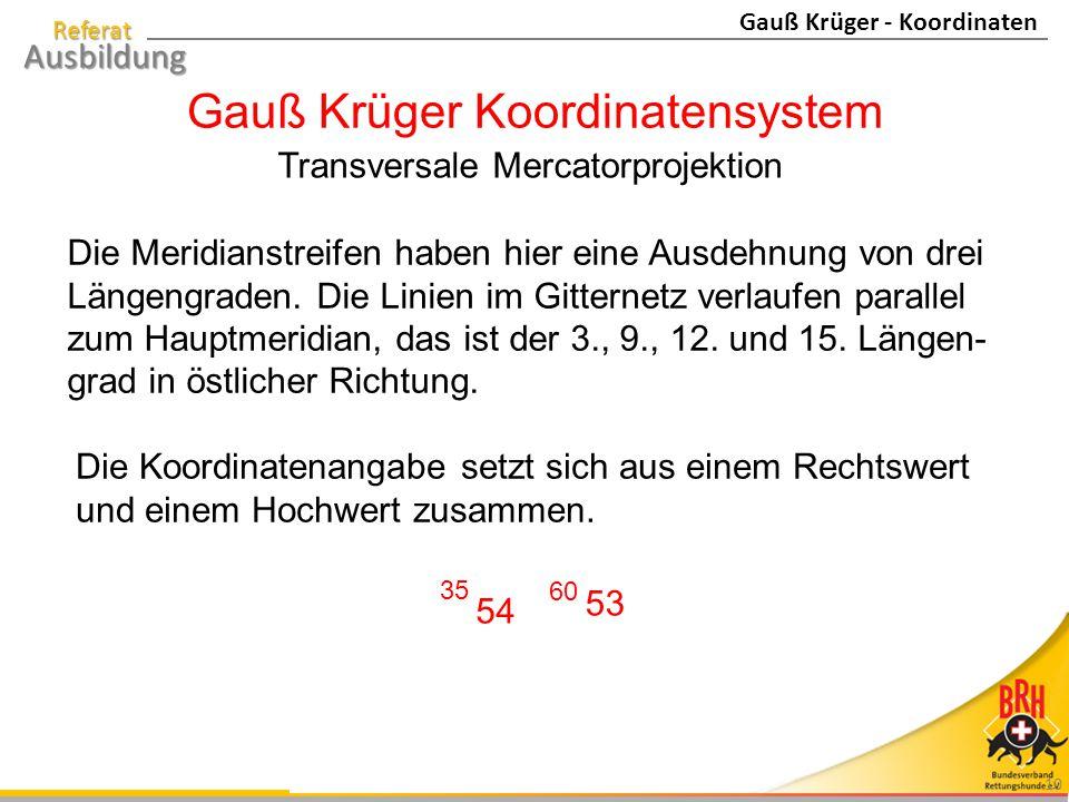 Referat Ausbildung 10 Gauß Krüger Koordinatensystem Transversale Mercatorprojektion Die Meridianstreifen haben hier eine Ausdehnung von drei Längengra