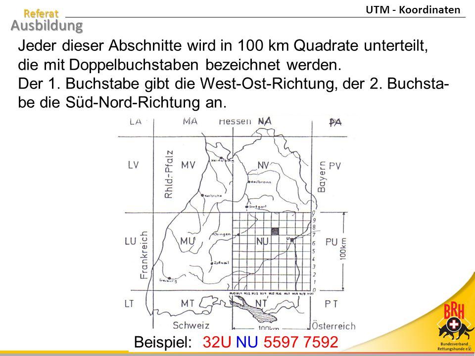 Referat Ausbildung 6 Diese mit Doppelbuchstaben bezeichneten 100km-Quadrate werden weiter unterteilt in10km- und 1km- Quadrate mit einer jeweiligen Scala von 1-10 in West-Ost-Richtung (x-Achse) und ebenso in Süd-Nord-Richtung (y-Achse).