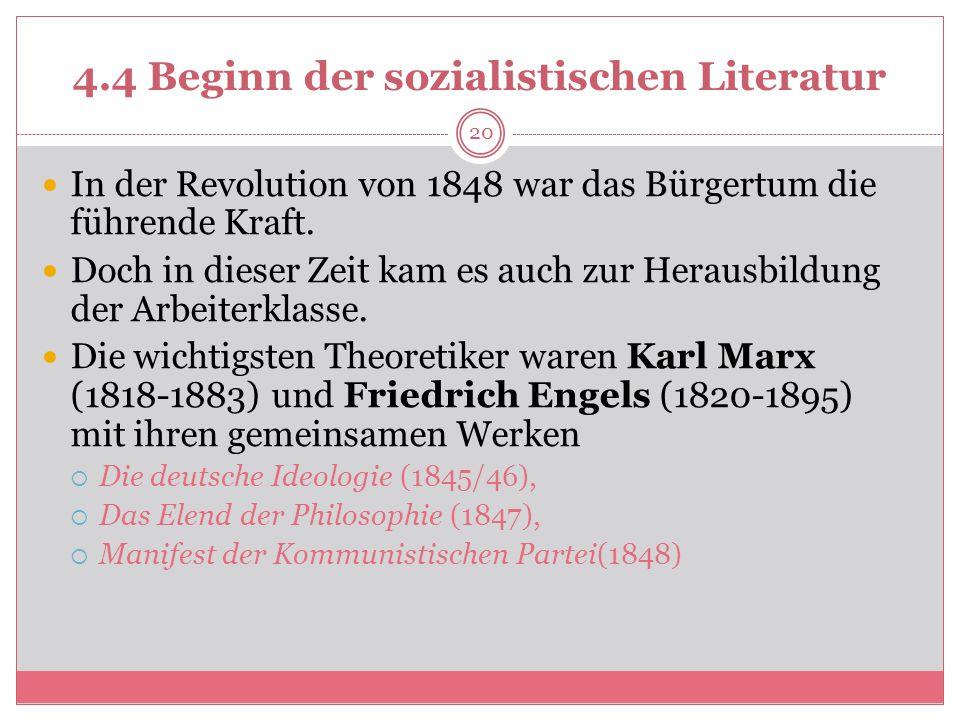 4.4 Beginn der sozialistischen Literatur In der Revolution von 1848 war das Bürgertum die führende Kraft.
